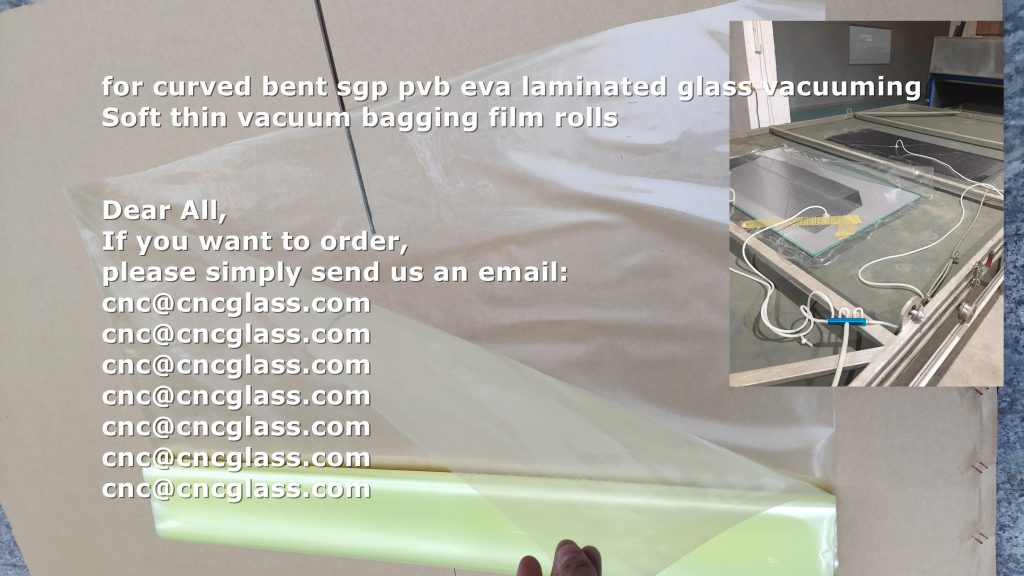 for curved bent sgp pvb eva laminated glass vacuuming , soft vacuum bagging film rolls (1)